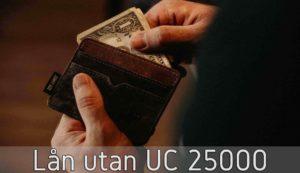 Lån utan UC 25000