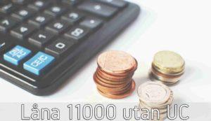 Låna 11000 utan UC