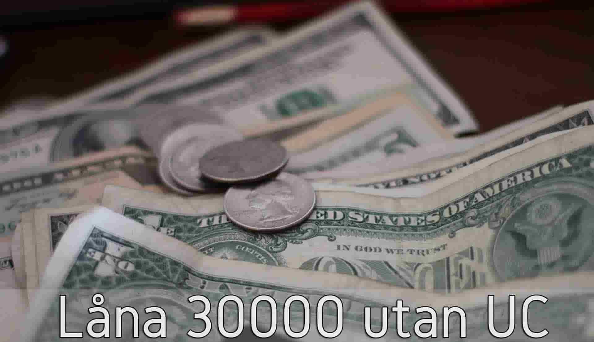 Låna 30000 utan UC