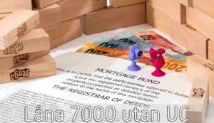 Låna 7000 utan UC