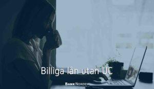 Billiga lån utan UC