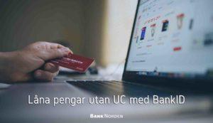 Låna pengar utan UC med BankID