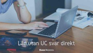 Lån utan UC svar direkt