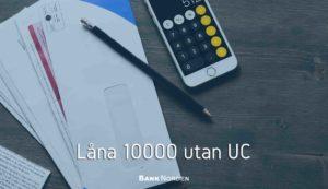 Låna 10000 utan UC