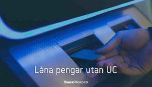 Låna pengar utan UC