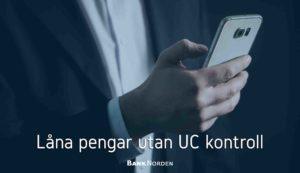 Låna pengar utan UC kontroll