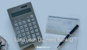 Låna utan UC med BankID