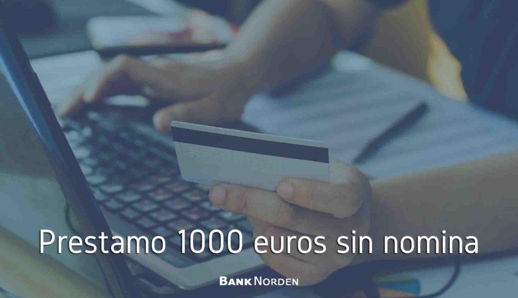 Prestamo 1000 euros sin nomina