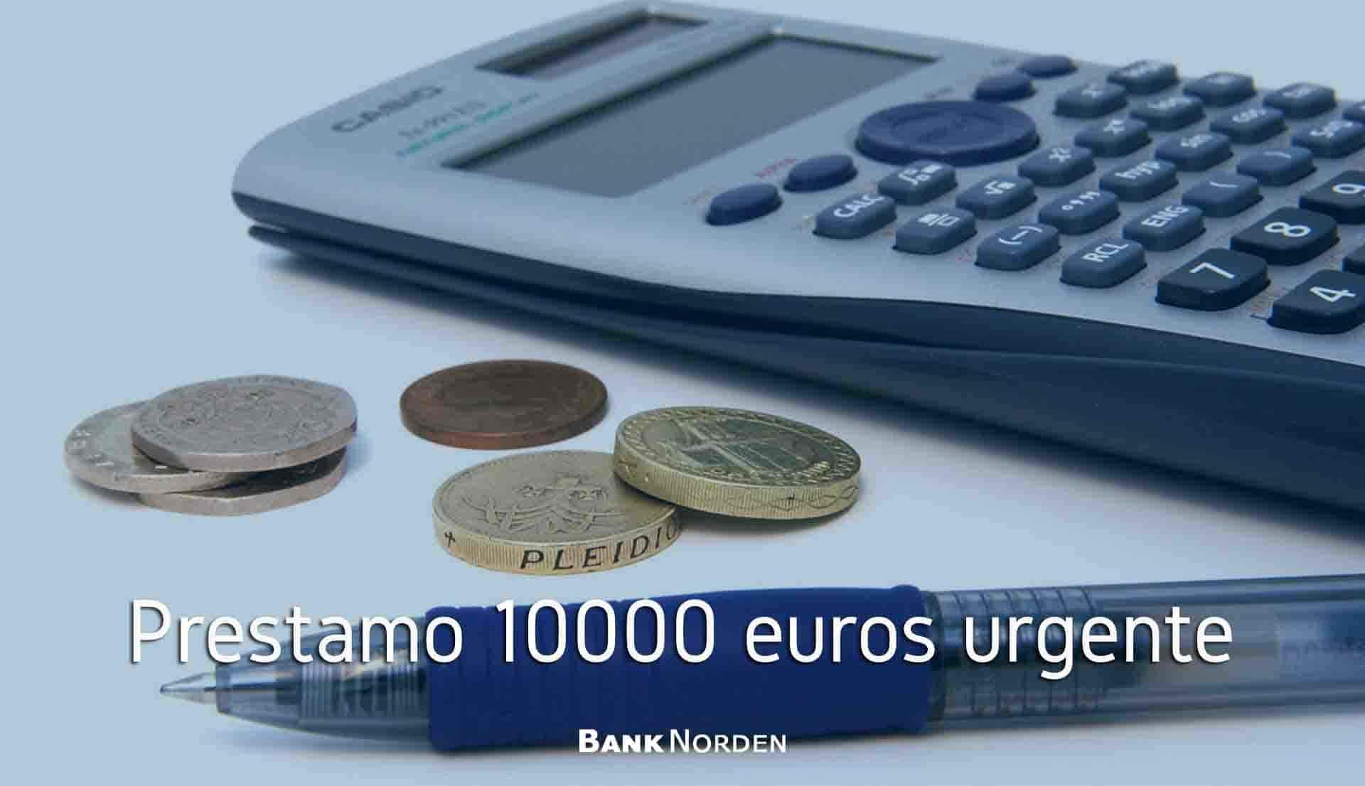 Prestamo 10000 euros urgente