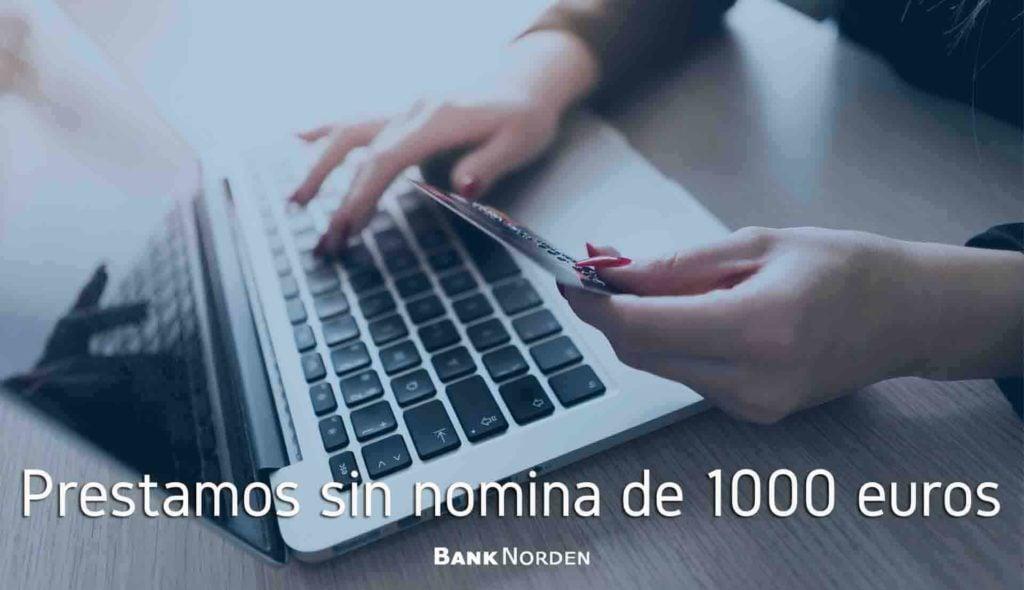 Prestamos sin nomina de 1000 euros