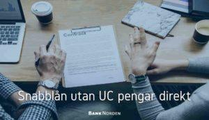 Snabblån utan UC pengar direkt