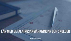 Lån med betalningsanmärkningar och skulder