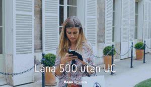 Låna 500 utan UC
