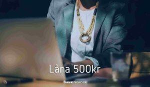 Låna 500kr