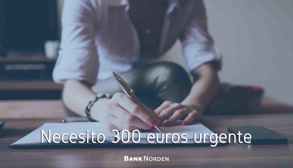 Necesito 300 euros urgente