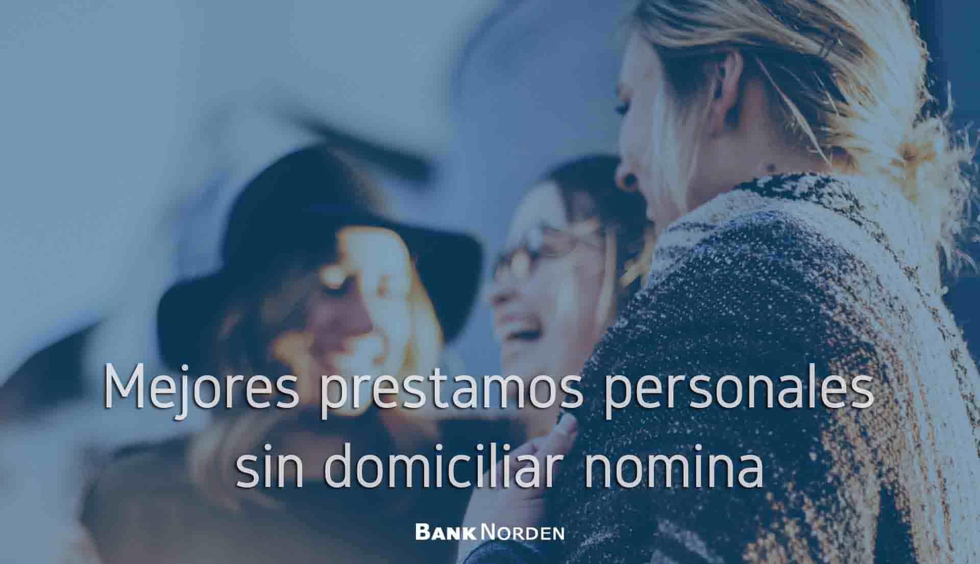 mejores prestamos personales sin domiciliar nomina