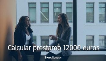 Calcular prestamo 12000 euros