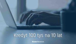 Kredyt 100 tys na 10 lat