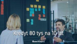 Kredyt 80 tys na 10 lat
