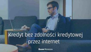 Kredyt bez zdolności kredytowej przez internet