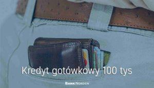 Kredyt gotówkowy 100 tys