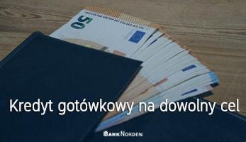 Kredyt gotówkowy na dowolny cel