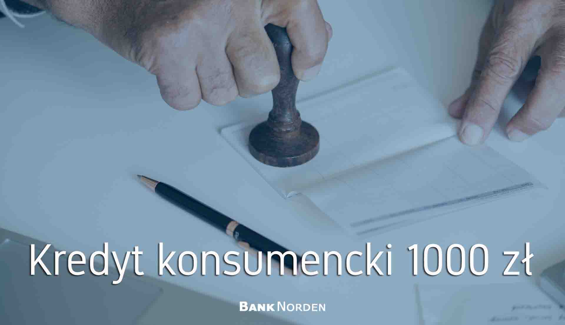 Kredyt konsumencki 1000 zł