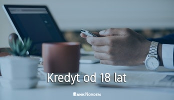 Kredyt od 18 lat