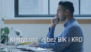 Kredyt online bez BIK i KRD