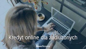 Kredyt online dla zadluzonych