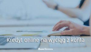 Kredyt online na wyciąg z konta
