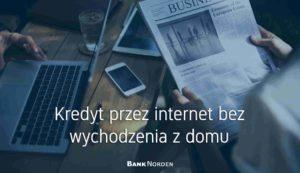 Kredyt przez internet bez wychodzenia z domu