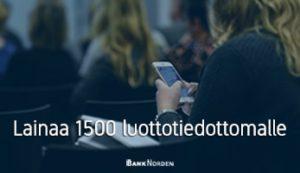 Lainaa 1500 luottotiedottomalle
