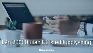 Lån 20000 utan UC kreditupplysning