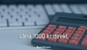 Låna 1000 kr direkt