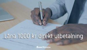 Låna 1000 kr direkt utbetalning