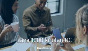 Låna 1000 kr utan UC