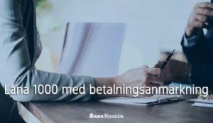 Låna 1000 med betalningsanmärkning