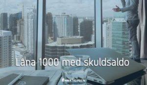 Låna 1000 med skuldsaldo