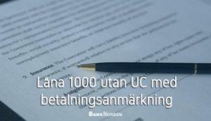 Låna 1000 utan UC med betalningsanmärkning