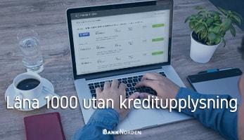 Låna 1000 utan kreditupplysning