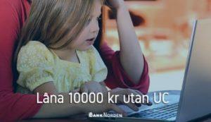 Låna 10000 kr utan UC