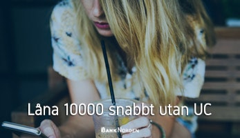 Låna 10000 snabbt utan UC