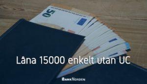 Låna 15000 enkelt utan UC