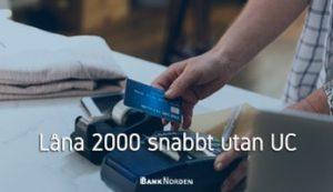Låna 2000 snabbt utan UC