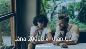 Låna 20000 kr utan UC
