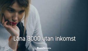 Låna 3000 utan inkomst