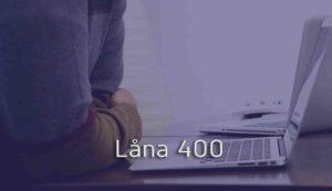 Låna 400
