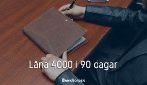 Låna 4000 i 90 dagar