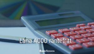Låna 4000 räntefritt